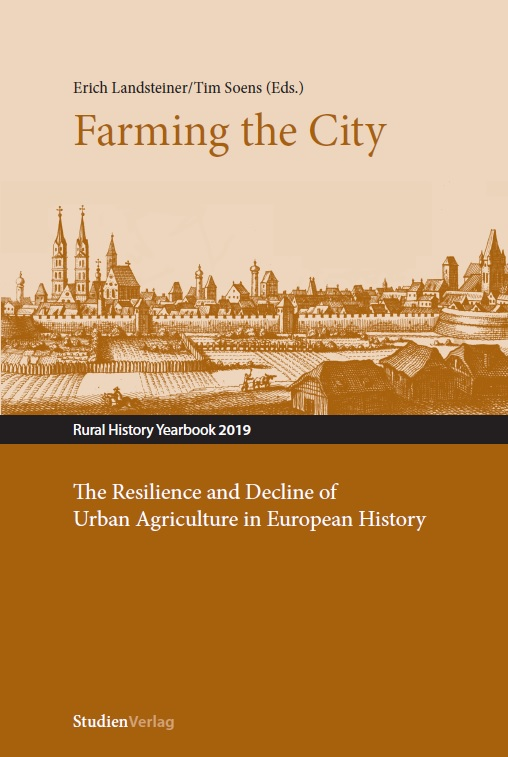Ansehen Bd. 16 (2019): Farming the City. Resilienz und Niedergang der städtischen Landwirtschaft in der europäischen Geschichte